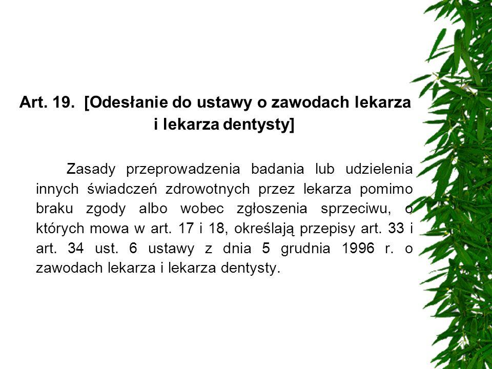 Art. 19. [Odesłanie do ustawy o zawodach lekarza i lekarza dentysty]